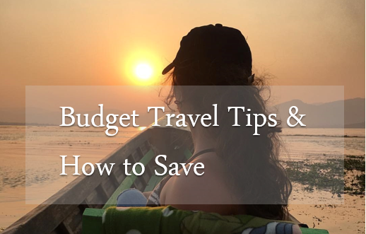 Budget Travel Tips and How to Save